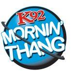 The K92 Mornin' Thang