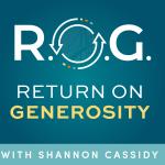 R.O.G. Return on Generosity