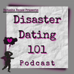 Disaster Dating 101